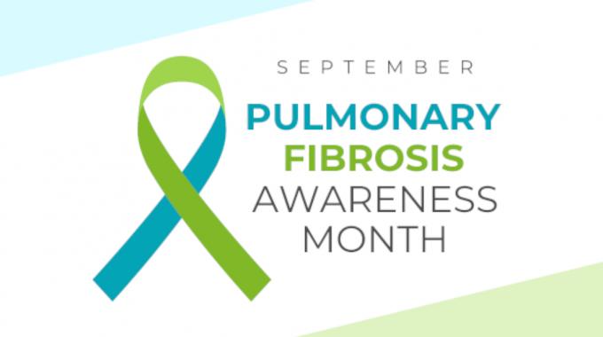 September Is Pulmonary Fibrosis Awareness Month